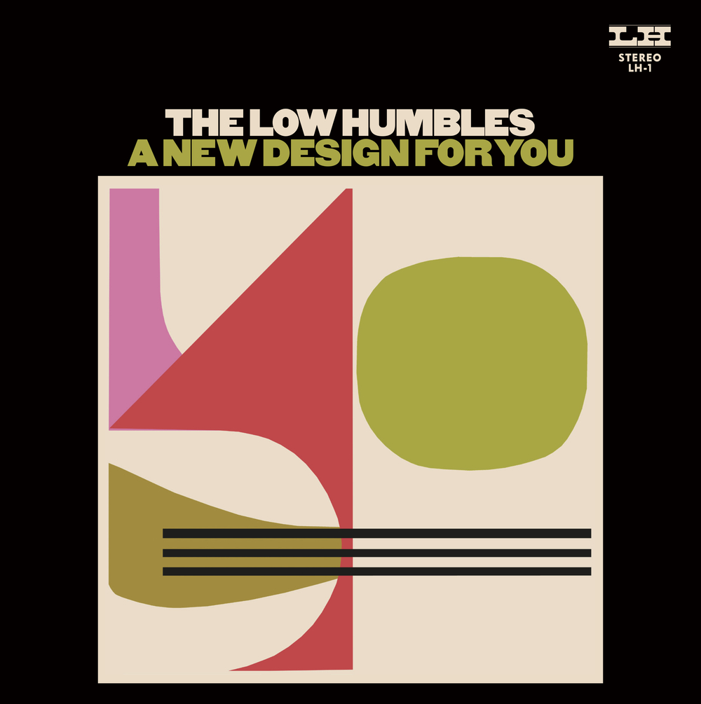 The Low Humbles LP, <em>A New Design for You</em>